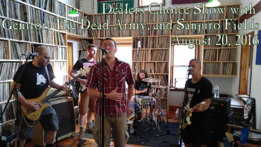 Delaers Choice Show with Genitor, The Dead Army, and Sanjuro Fields - August 20, 2016